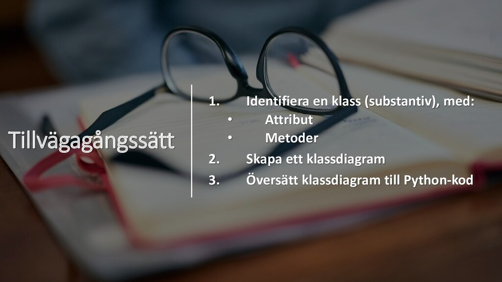Tillvägagångssätt 1. Identifiera en klass (subs...