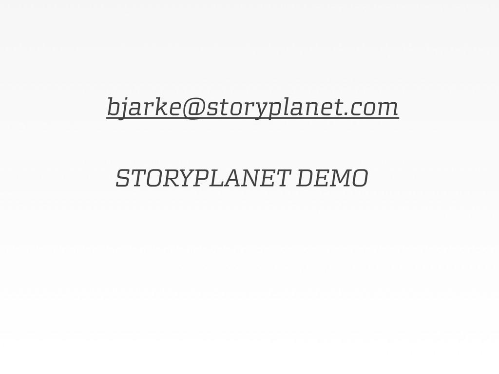STORYPLANET DEMO bjarke@storyplanet.com