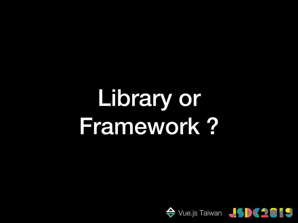 Library or Framework ?