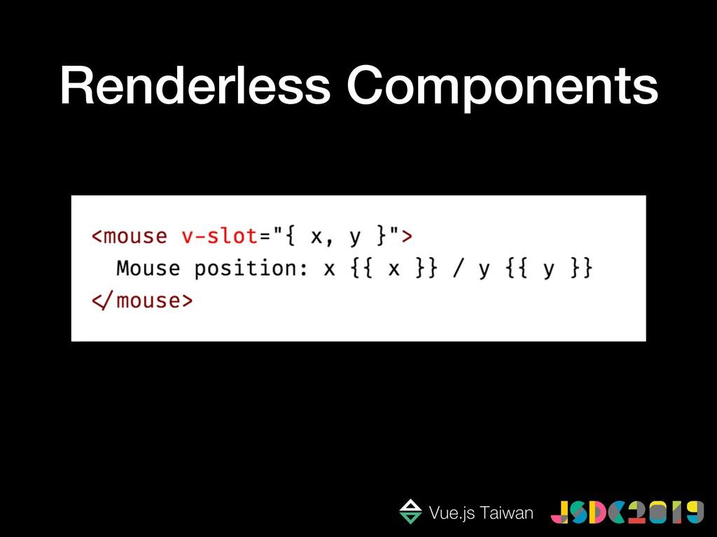 Renderless Components