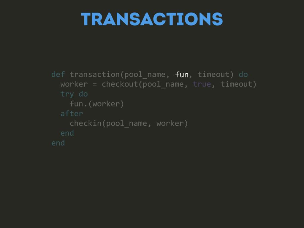 def transaction(pool_name, fun, timeout) do wor...