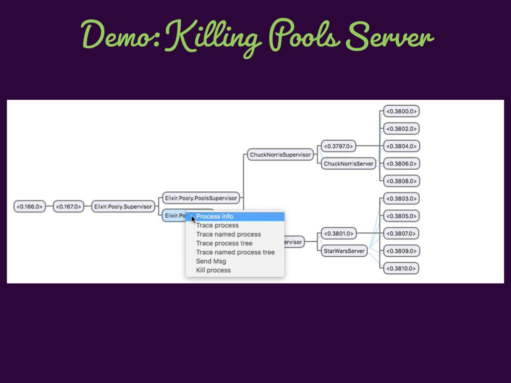 Demo: Killing Pools Server