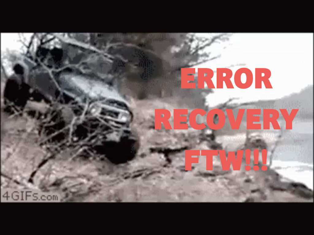 ERROR RECOVERY FTW!!!