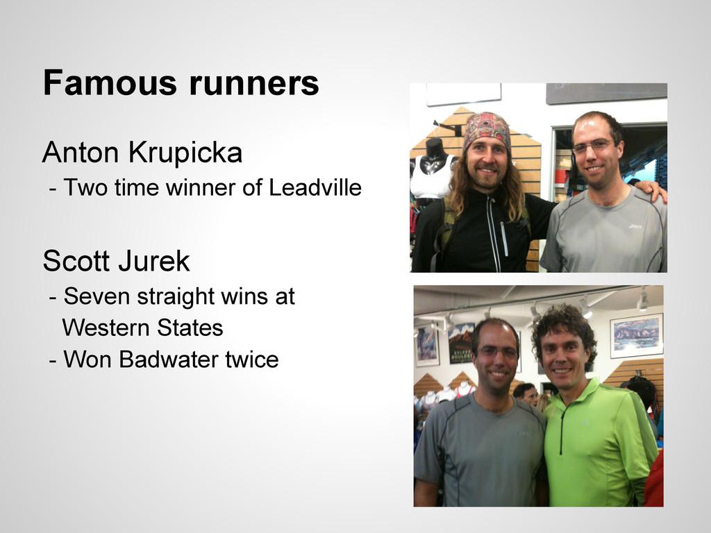 Famous runners Anton Krupicka - Two time winner...