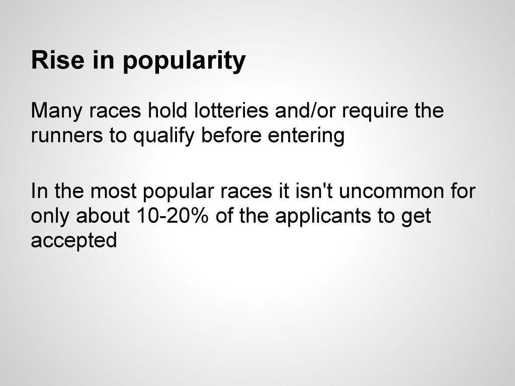 Rise in popularity Many races hold lotteries an...