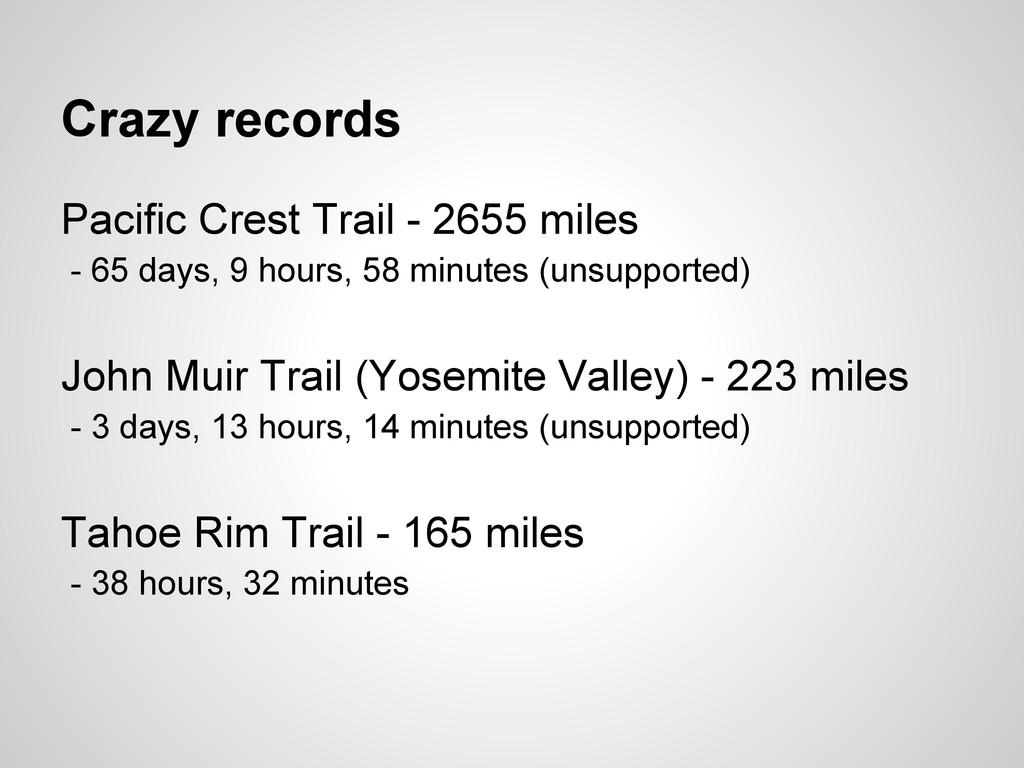 Crazy records Pacific Crest Trail - 2655 miles ...