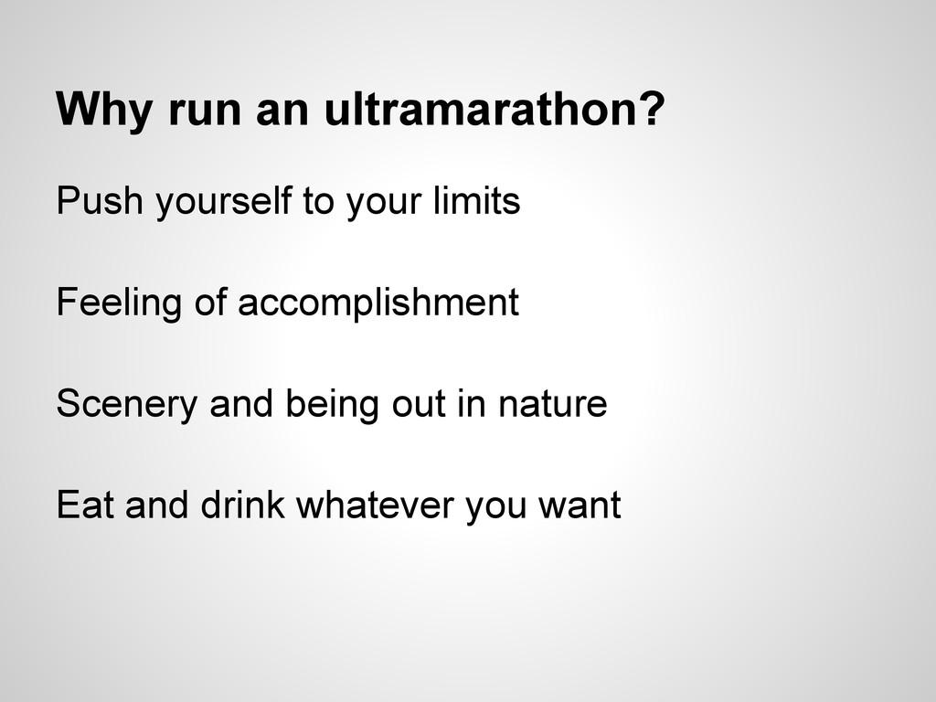 Why run an ultramarathon? Push yourself to your...