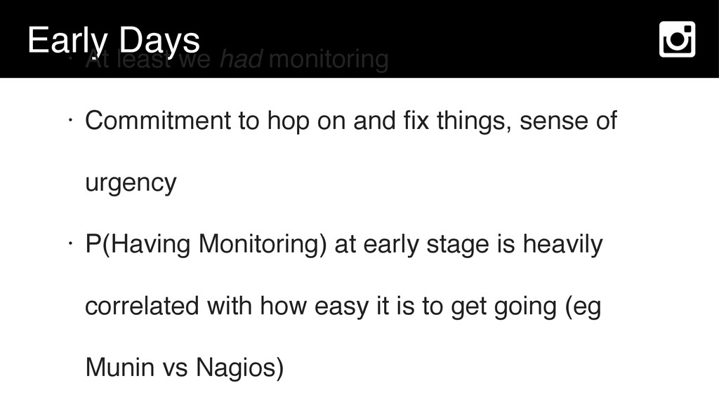 Early Days • At least we had monitoring • Commi...