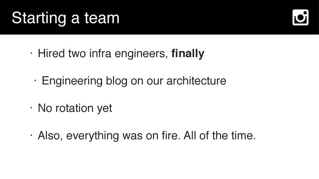 Starting a team • Hired two infra engineers, fin...