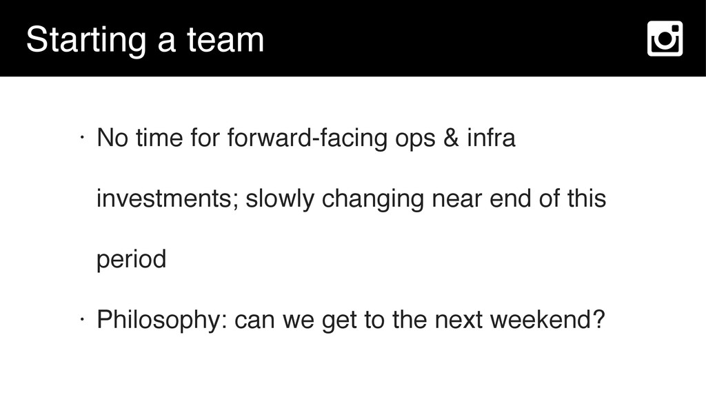Starting a team • No time for forward-facing op...