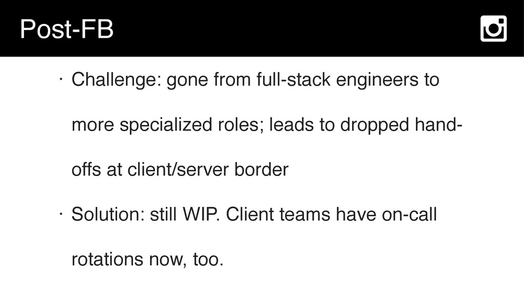 Post-FB • Challenge: gone from full-stack engin...