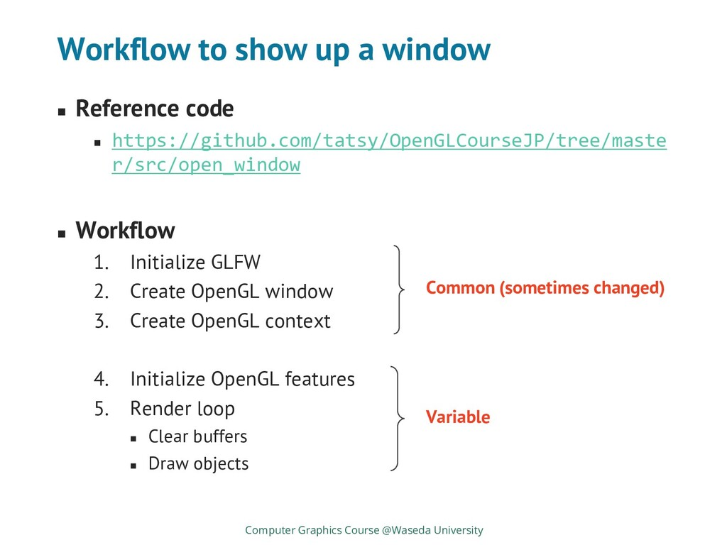 Workflow to show up a window ◼ Reference code ◼...