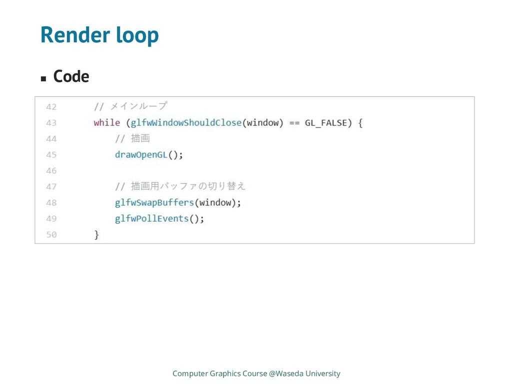 Render loop ◼ Code Computer Graphics Course @Wa...