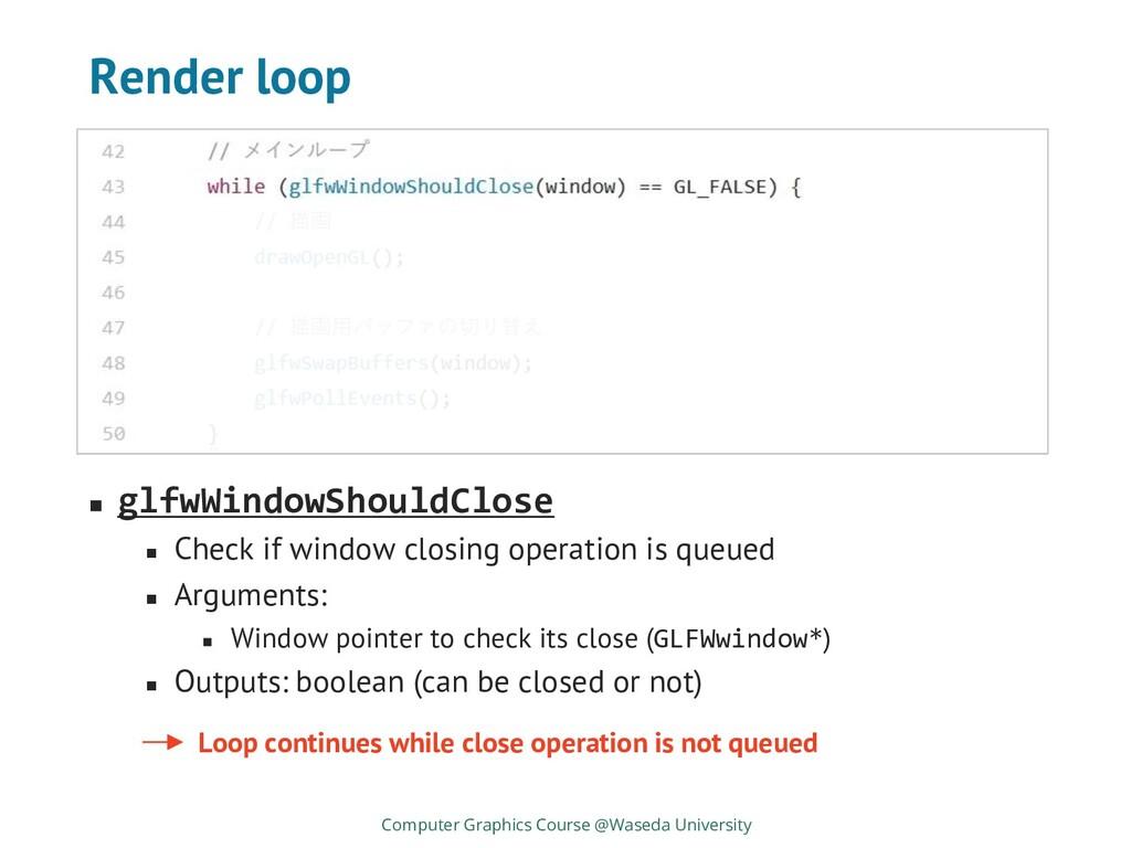 Render loop Computer Graphics Course @Waseda Un...