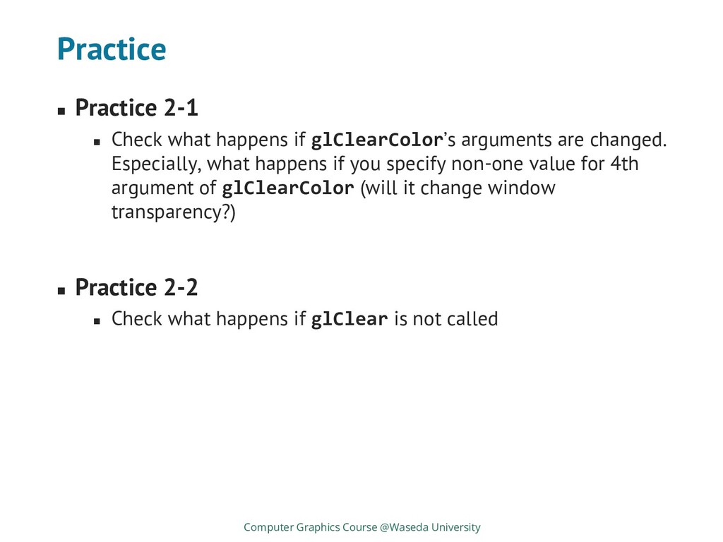 Practice ◼ Practice 2-1 ◼ Check what happens if...