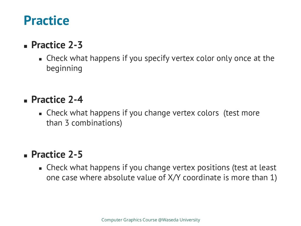 Practice ◼ Practice 2-3 ◼ Check what happens if...