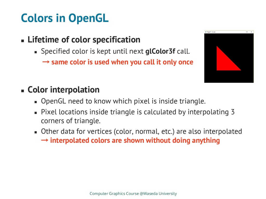 Colors in OpenGL ◼ Lifetime of color specificat...