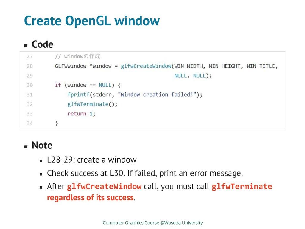 Create OpenGL window ◼ Code ◼ Note ◼ L28-29: cr...