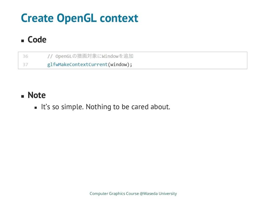 Create OpenGL context ◼ Code Computer Graphics ...