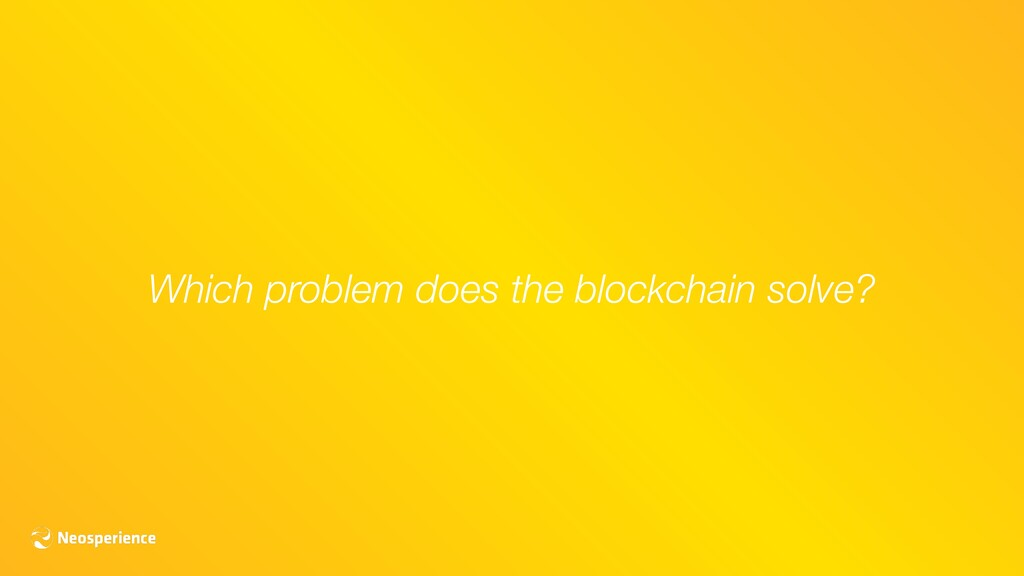 Which problem does the blockchain solve?