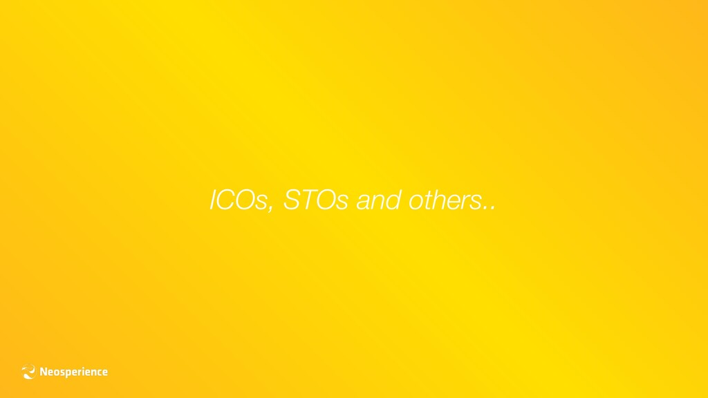 ICOs, STOs and others..