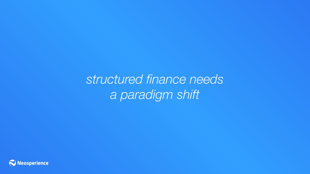 structured finance needs a paradigm shift