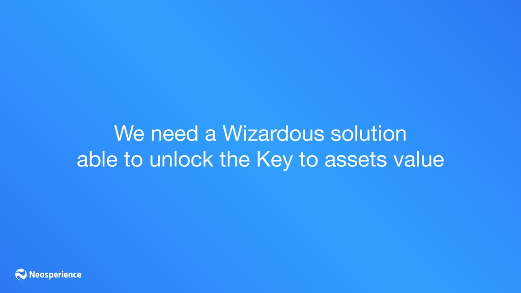 We need a Wizardous solution  able to unlock th...