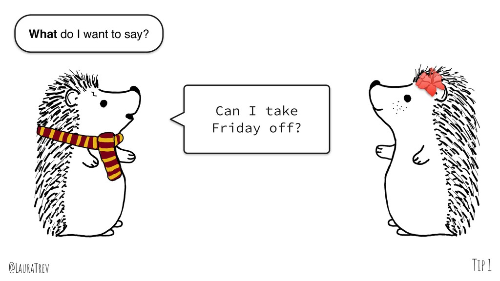 @LauraTrev Tip 1 Can I take Friday off? What do...