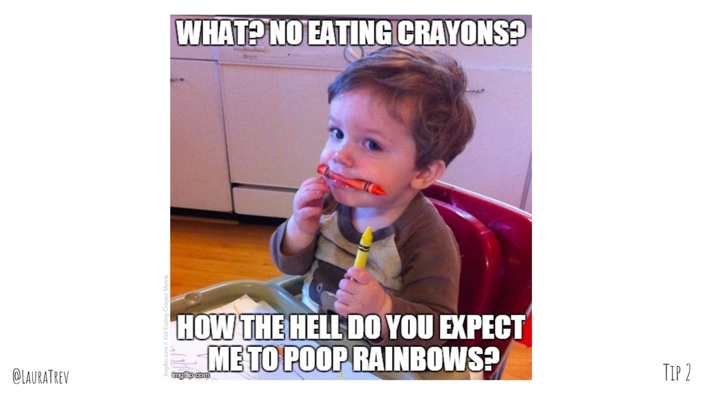 @LauraTrev Imgflip.com // Kid Eating Crayon Mem...