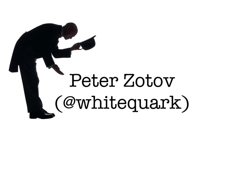 Peter Zotov (@whitequark)