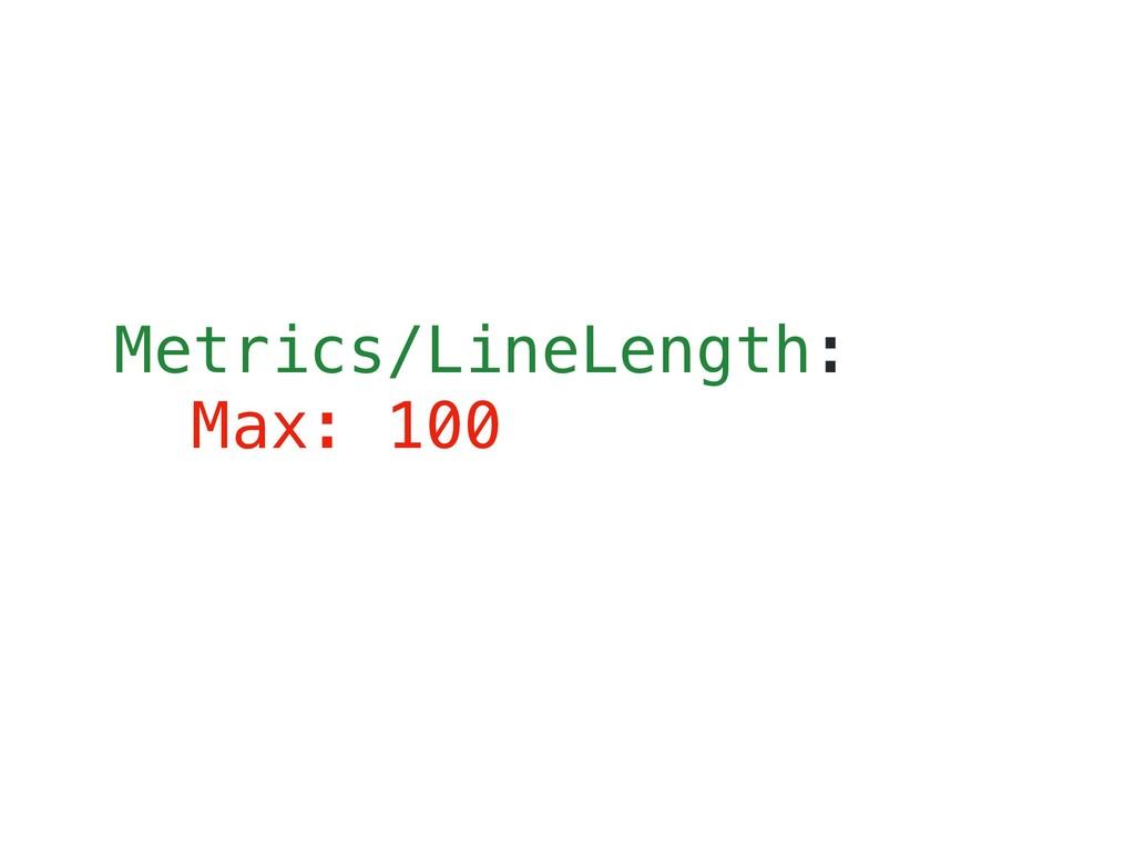 Metrics/LineLength: Max: 100