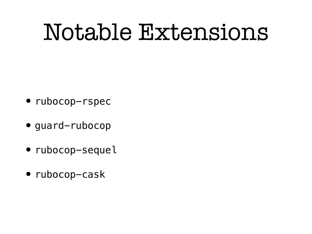 Notable Extensions • rubocop-rspec • guard-rubo...