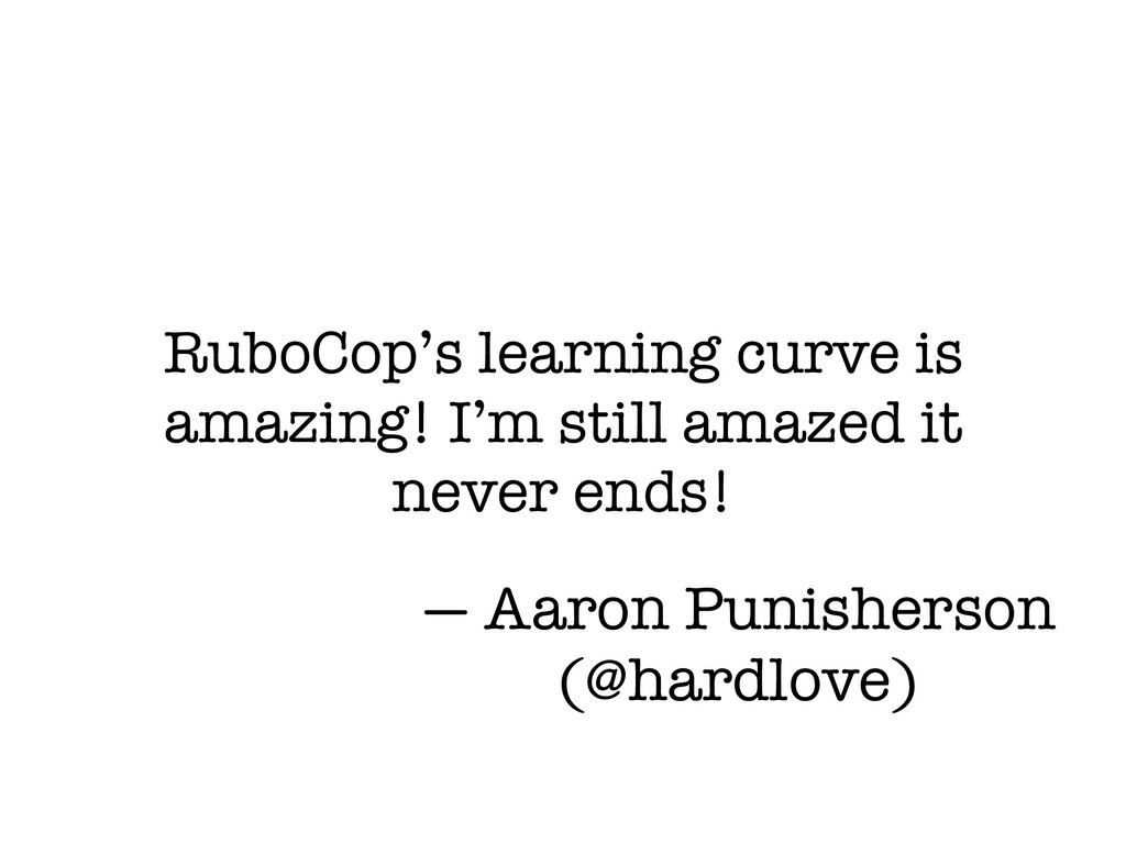 RuboCop's learning curve is amazing! I'm still ...