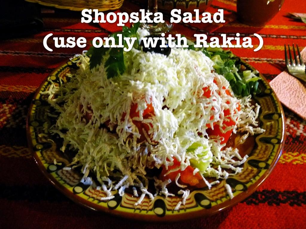 Shopska Salad (use only with Rakia)