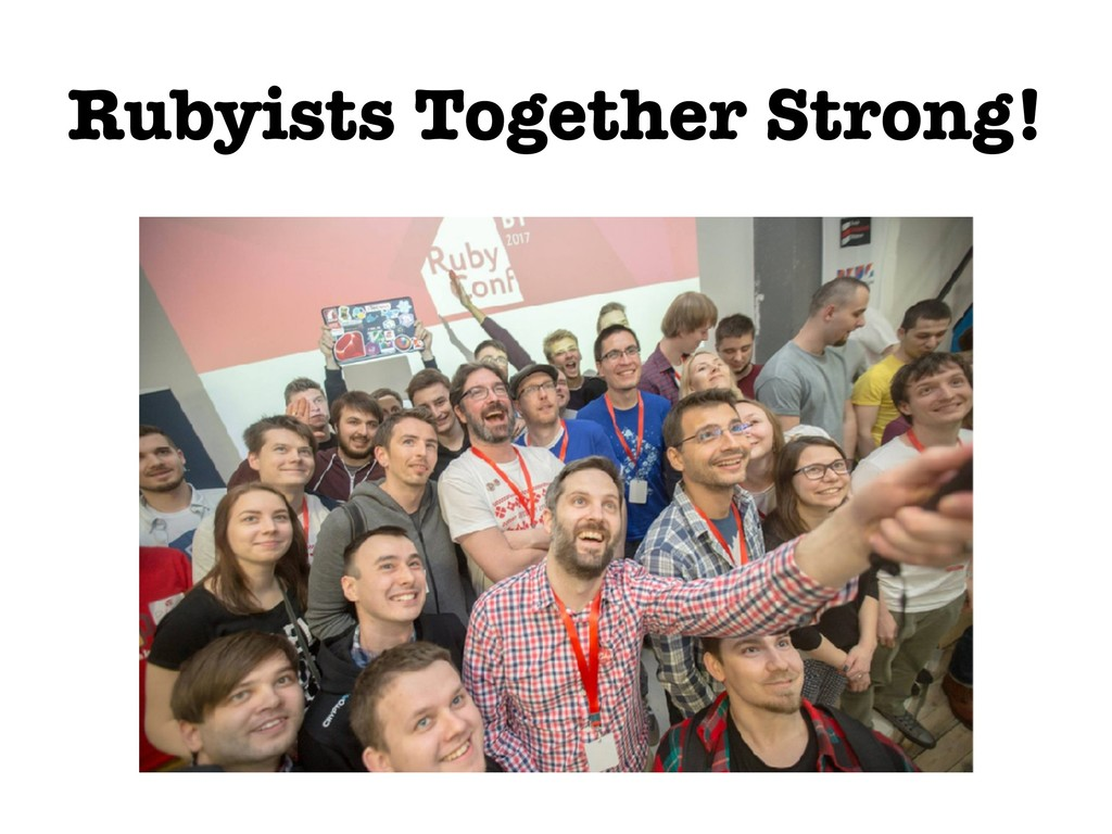Rubyists Together Strong!