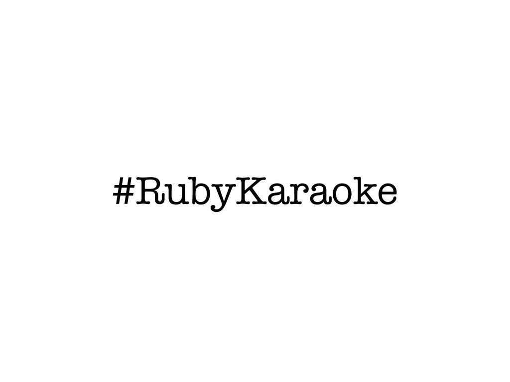 #RubyKaraoke