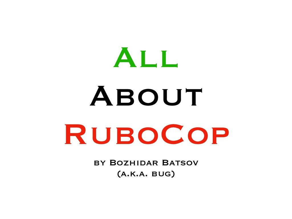 All About RuboCop by Bozhidar Batsov (a.k.a. bu...