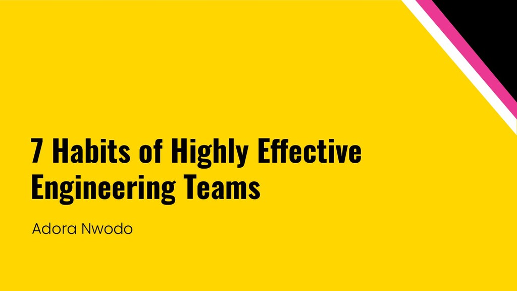 7 Habits of Highly Effective Engineering Teams ...