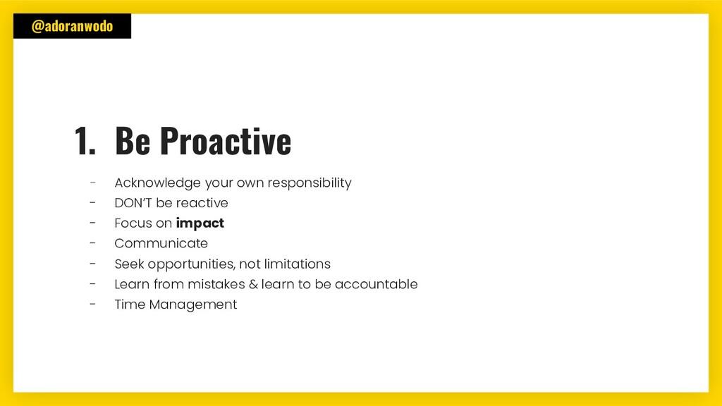 @adoranwodo 1. Be Proactive - Acknowledge your ...