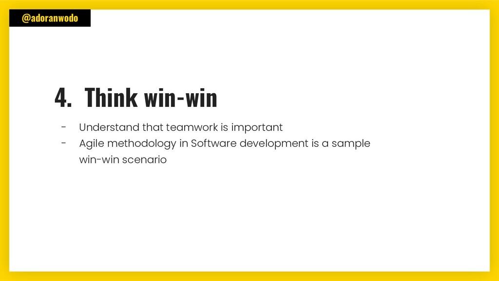 @adoranwodo 4. Think win-win - Understand that ...