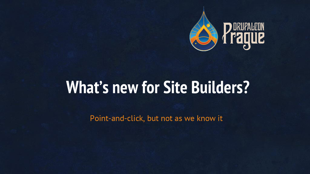 What's new for Site Builders? Point-and-click, ...