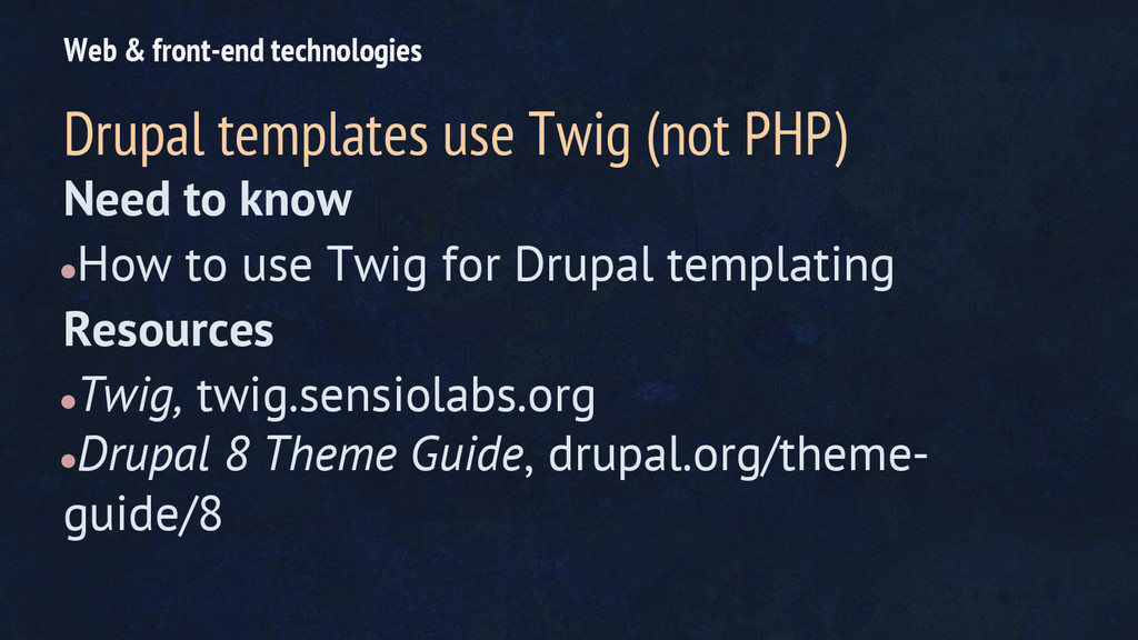 Need to know ●How to use Twig for Drupal templa...