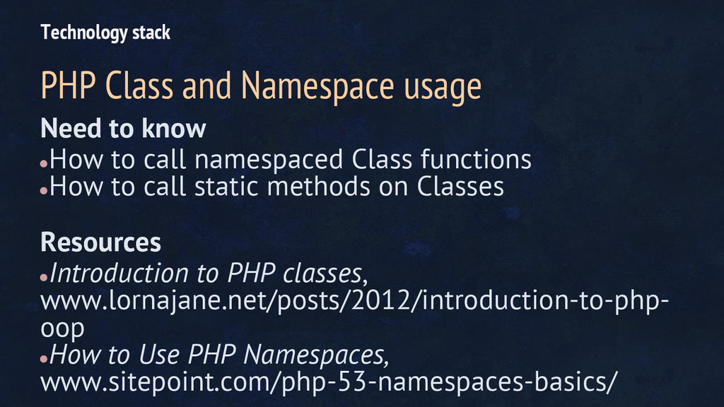 Need to know ●How to call namespaced Class func...
