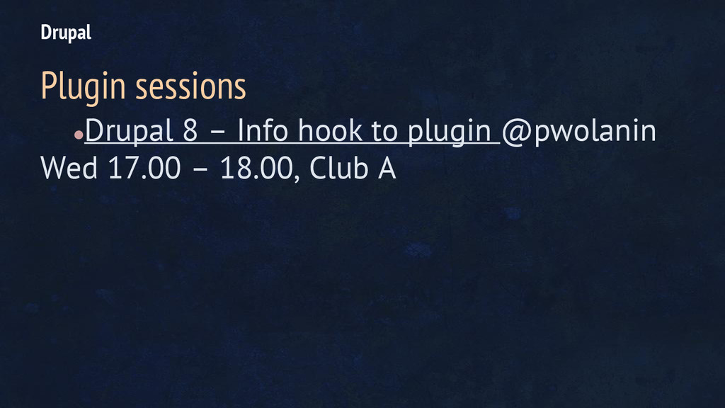 ●Drupal 8 – Info hook to plugin @pwolanin Wed 1...