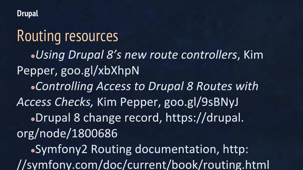 ● ● ● ● Drupal Routing resources