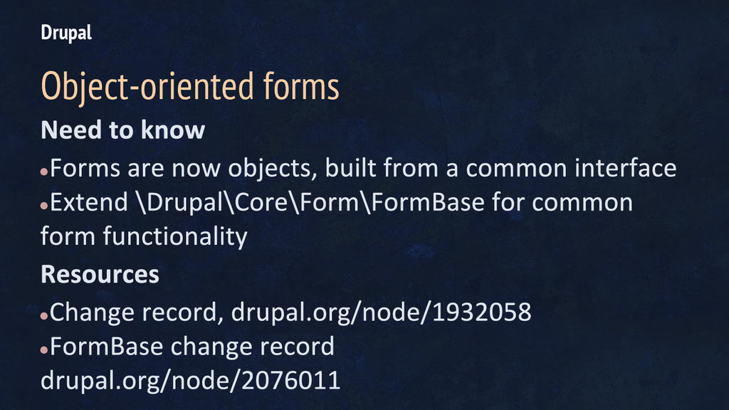 ● ● ● ● Drupal Object-oriented forms