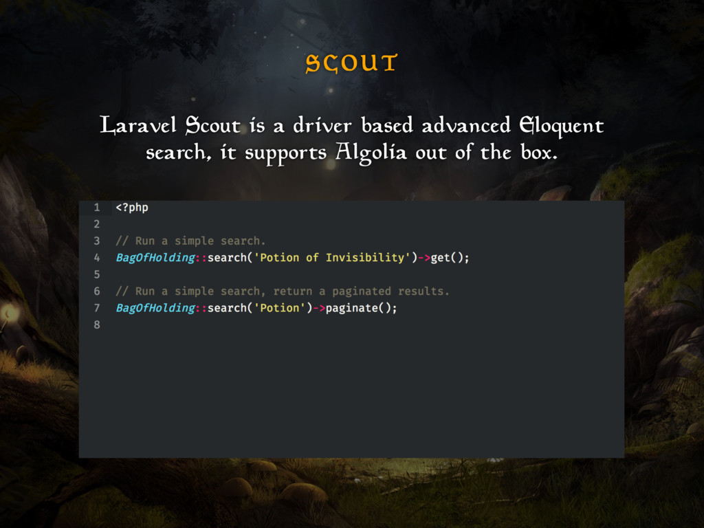 S C O U T Laravel Scout is a driver based advan...