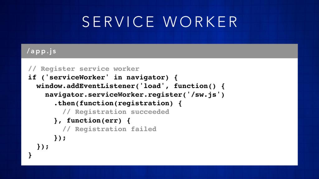 // Register service worker if ('serviceWorker' ...