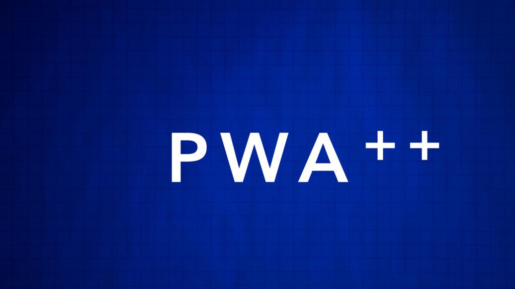 P WA + +