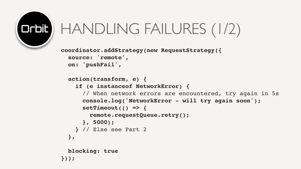 HANDLING FAILURES (1/2) coordinator.addStrategy...